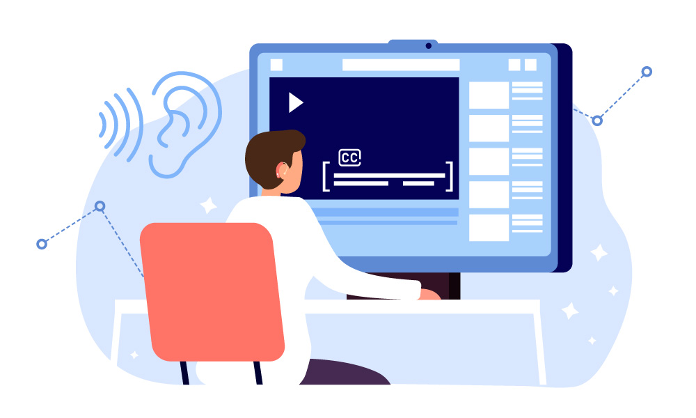 Subtitles for audio and video content help person with hearing impairment understand it