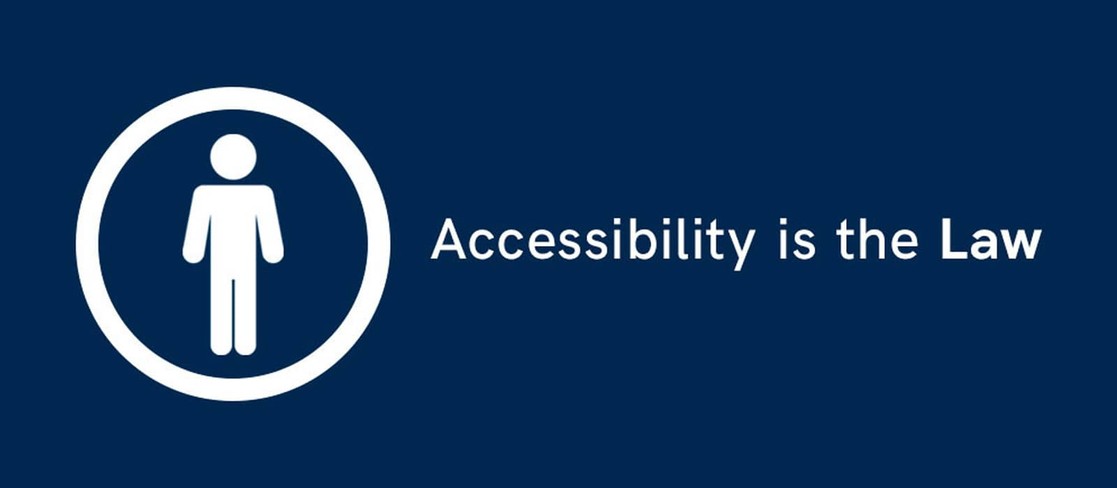 A white logo of a human in a circle next to the statement - Accessibility is the Law