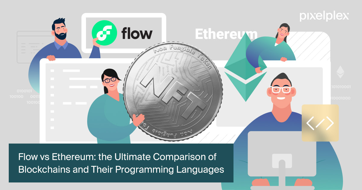 Flow vs Ethereum. Which Is Best for NFT Development?